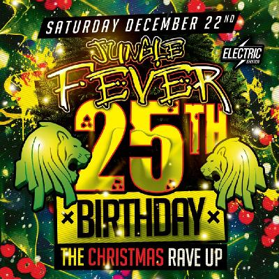 Jungle Fever 25th Birthday and Christmas Rave Up