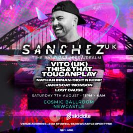Sanchez (UK) +  Support  at Cosmic Ballroom