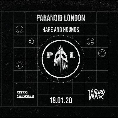 Retroforward & Weird Wax present Paranoid London (DJ SET)
