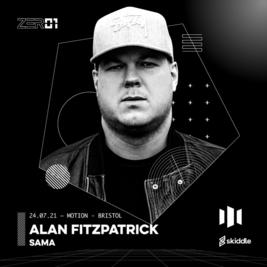 ZER01 PRESENTS: ALAN FITZPATRICK + SAMA