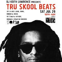 Keith Lawrence presents Tru Skool Beats with Don Letts + More