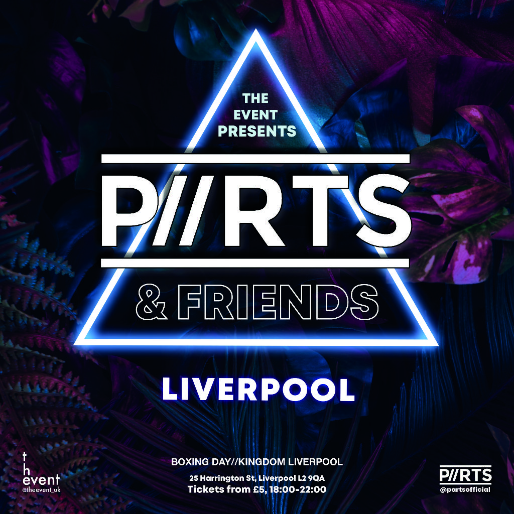 The EVENT presents P//RTS & Friends Liverpool