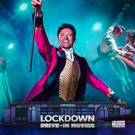 The Greatest Showman Sing A Long Sat 12pm - Lockdown Drive In