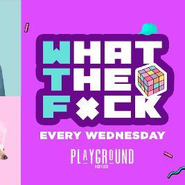 Wtf wednesday 🤪 @ Playground Nightclub *cheap drinks & entry*