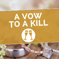 A Vow To A Kill - A Murder Mystery Treasure Hunt