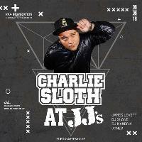 Charlie Sloth at JJs