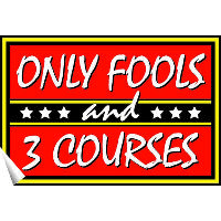 Only Fool's and Three Courses