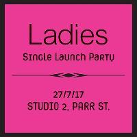 Ladies - Single Launch