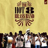 The Hot 8 Brass Band - On the Spot Tour