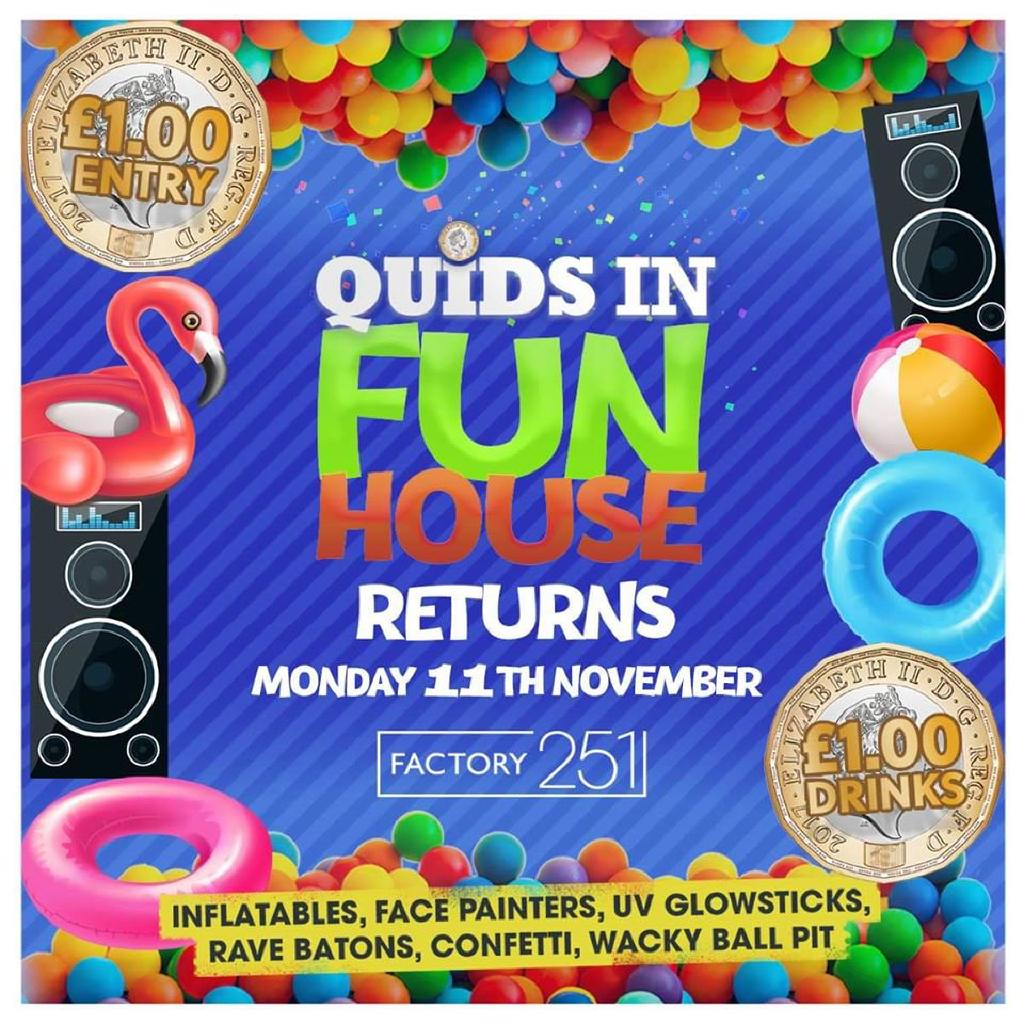 Quids In Fun House | Monday 11th Nov at Factory