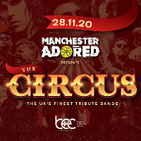 Manchester Adored Presents The Circus