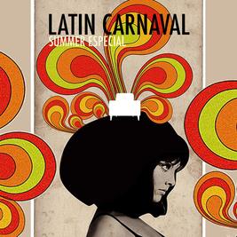 Latin Carnaval Summer Especial - Free Entry