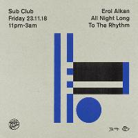 Erol Alkan: To The Rhythm (All Night Long)