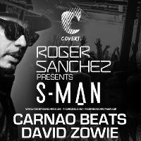 Covert presents: Roger Sanchez pres S:Man, David Zowie + More