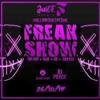Juice Events Present - The Freak Show