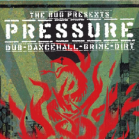 The Bug presents Pressure