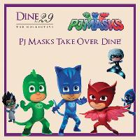 PJ Masks Take Over Dine