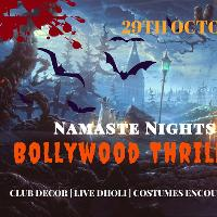 Namaste Nights; Bollywood Thriller / Halloween Special