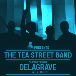 Party Eh! Presents: The Tea Street Band + Delagrave