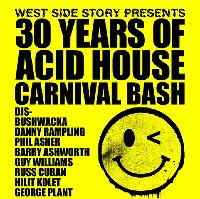 West Side Story present 30 Years Of Acid House Carnival Bash
