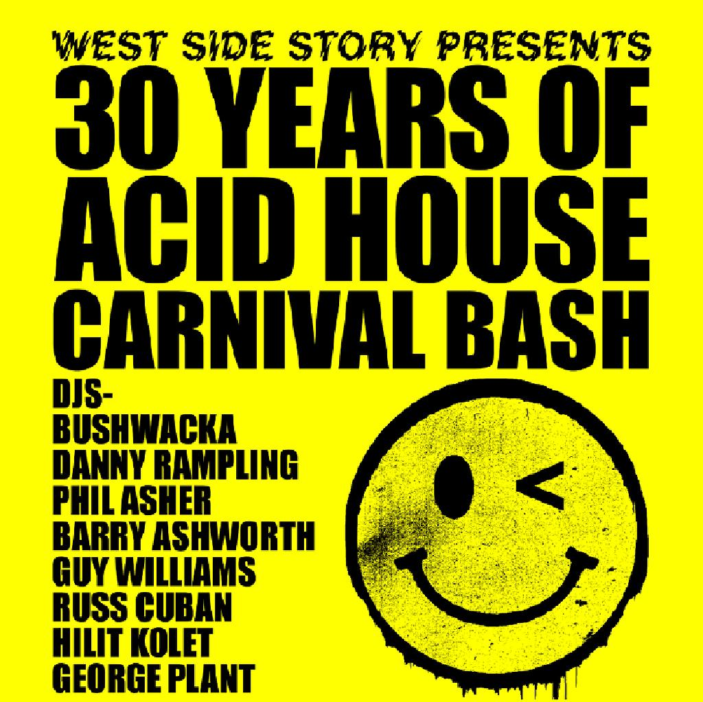 West side story present 30 years of acid house carnival for House of acid