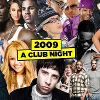 2009: A Club Night!
