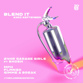 24hr Garage Girls ft Shosh, MPH, Flmngo & Gimme A Break