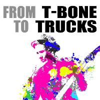 Andy Gunn Presents: From T-Bone To Trucks