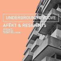 Undergound Groove | AFĒKT & Residents