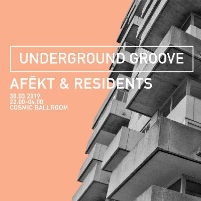 Undergound Groove | AFĒKT & Residents