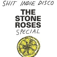 Shit Indie Disco - Stone Roses, Easter Weekend Special