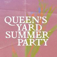 Queens Yard Summer Party 2020