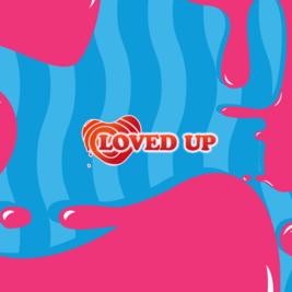 LOVED UP (16/10/2021)