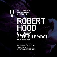 Nightvision presents Robert Hood & DJ Deep
