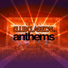 Club Classical Anthems 2021