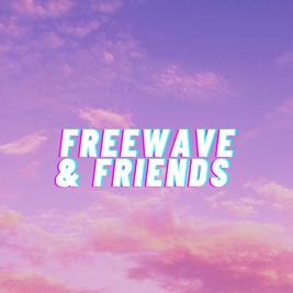 Freewave & Friends