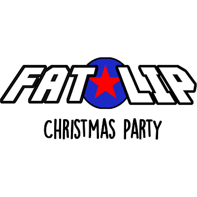 Fat Lip Xmas Party