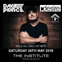 DESIRE launch party // DAVE PEARCE plus residents