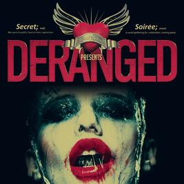Secret Soirees Presents: DERANGED