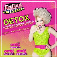 OMG Plymouth Presents - Rupaul's Detox