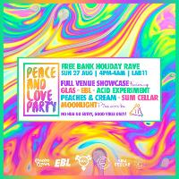Peace & Love Party - Birmingham Free Bank Holiday Rave