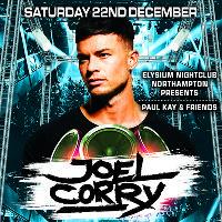 PAUL KAY & FRIENDS FEATURING: JOEL CORRY (LIVE DJ SET)