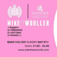 Mantra presents: Mike Wooller - Bank Holiday