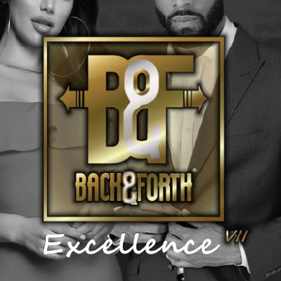 Back & Forth presents Excellence