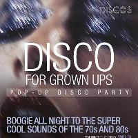Disco for Grown Ups pop-up disco - 70s and 80s disco, soul and f