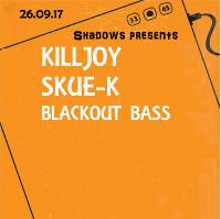 Shadows Bassline Skue-K and Killjoy