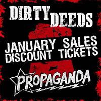 dirty deeds & propaganda - january sales