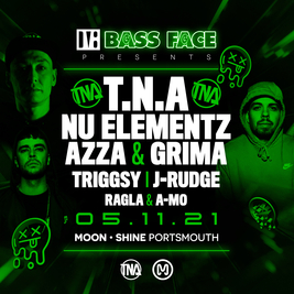 Bass Face // TNA (NU:ELEMENTZ, AZZA & GRIMA), Triggsy.J-Rudge +