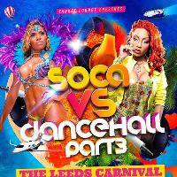 Soca Vs Bashment Pt 3 - The Leeds Carnival Warmup Party