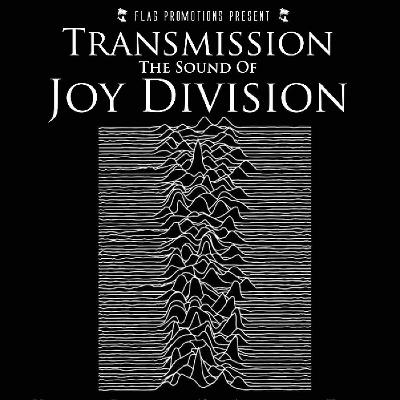TRANSMISSION The Sound Of JOY DIVISION 40th Anniversary Tour